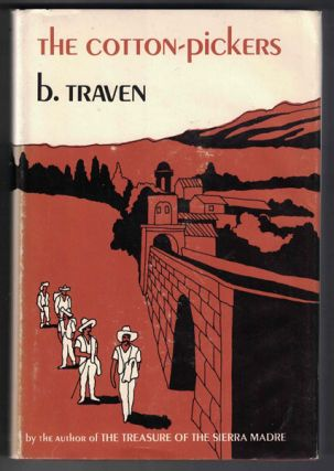 The Cotton-Pickers. B. Traven