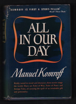 All In Our Day: Thirty Stories. Manuel Komroff