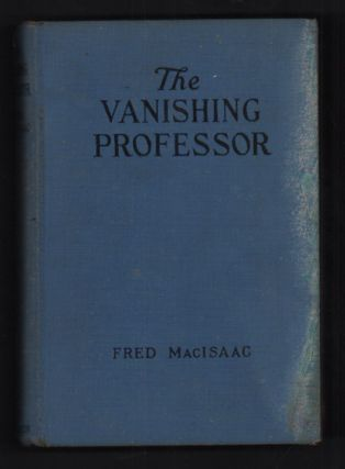 The Vanishing Professor. Fred MacIsaac