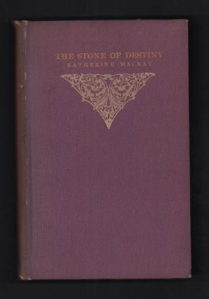 The Stone of Destiny. Katherine Mackay