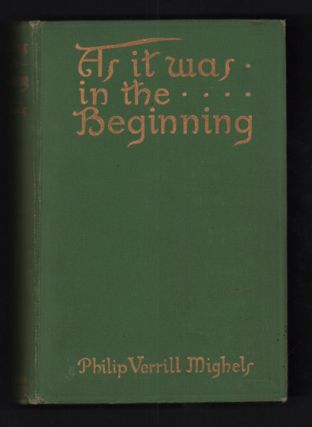 As It Was in the Beginning. Philip Verrill Mighels
