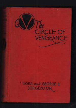 The Circle of Vengeance. Nora Jorgenson, George