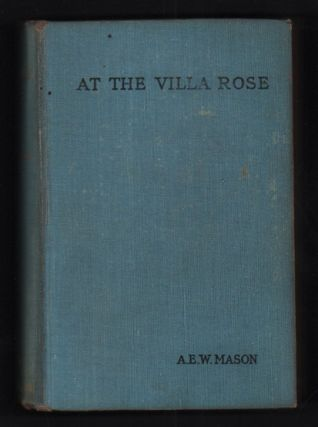 At the Villa Rose. A. E. W. Mason, Alfred Edward Woodley