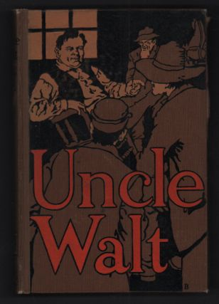 Uncle Walt [Walt Mason]: The Poet Philosopher (Publisher's presentation copy). Walt Mason