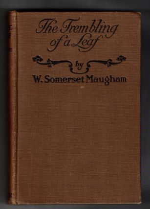 The Trembling of a Leaf: Little Stories of the South Sea Islands. W. Somerset Maugham