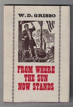 From Where the Sun Now Stands: Addresses by a Posse of Famous Western Speakers. W. D. 'Dick' Crisso