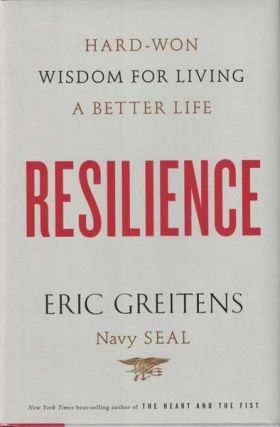 Resilience: Hard-Won Wisdom for Living a Better Life. Eric Greitens