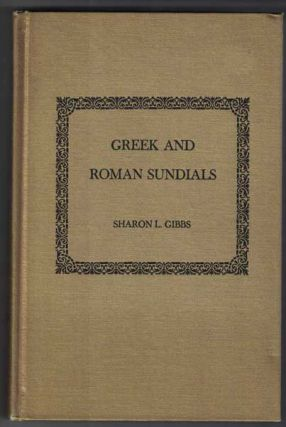 Greek and Roman Sundials. Sharon L. Gibbs