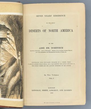 Seven Years' Residence in the Great Deserts of North America. In Two Volumes