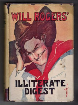 The Illiterate Digest. Will Rogers