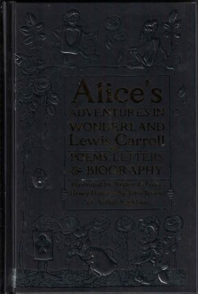 Alice's Adventures in Wonderland with Poems, Letters & Biography. Lewis Carroll, Arthur B. Frost,...