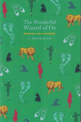 The Wonderful Wizard of Oz. L. Frank Baum