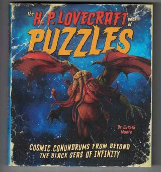The H. P. Lovecraft Book of Puzzles: Cosmic Conundrums from Beyond the Black Seas of Infinity....