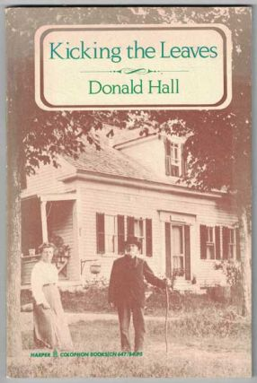 Kicking the Leaves. Donald Hall
