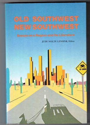Old Southwest, New Southwest: Essays on a Region and Its Literature (signed by Chuck Bowden)....