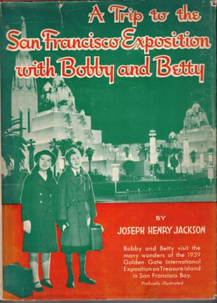 A Trip to the San Francisco Exposition (The Golden Gate International Exposition) with Bobby and...