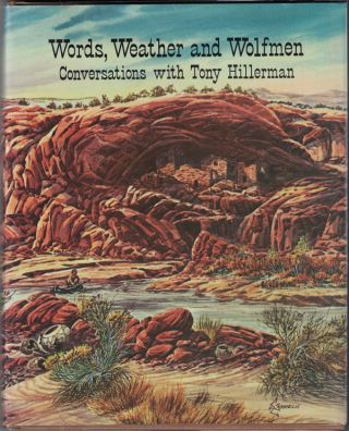 Words, Weather and Wolfmen: Conversations with Tony Hillerman. Tony Hillerman, Ernest Franklin