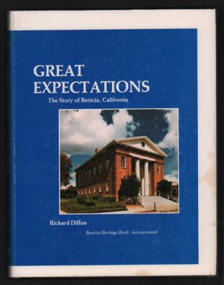 Great Expectations: The Story of Benicia, California. Richard Dillon