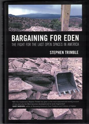 Bargaining For Eden: The Fight for the Last Open Spaces in America. Stephen Trimble