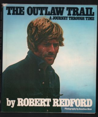 Outlaw Trail: A Journey Through Time. Robert Redford