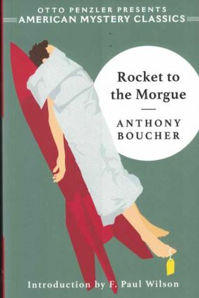 Rocket to the Morgue. Anthony Boucher