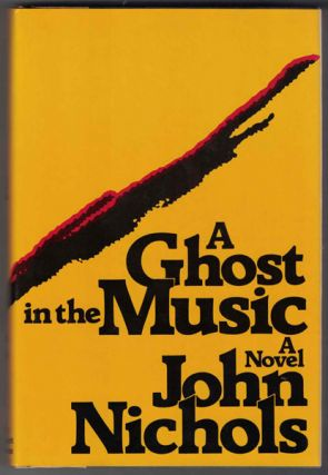 A Ghost in the Music. John Nichols