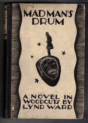 Madman's Drum: A Novel in Woodcuts. Lynd Ward