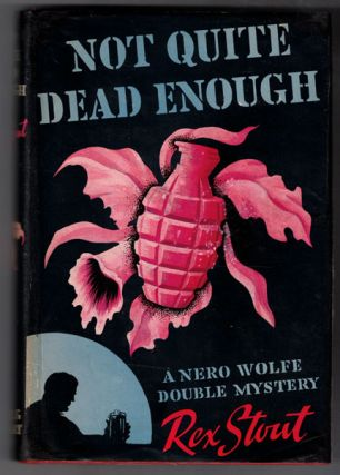 Not Quite Dead Enough (A Nero Wolfe Double Mystery). Rex Stout