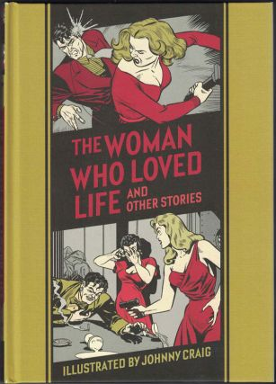 The Woman Who Loved Life: And Other Stories. Johnny Craig, Al Feldstein, Dick Kraus, Gardner Fox