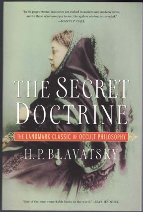 The Secret Doctrine: The Landmark Classic of Occult Philosophy. H. P. Blavatsky