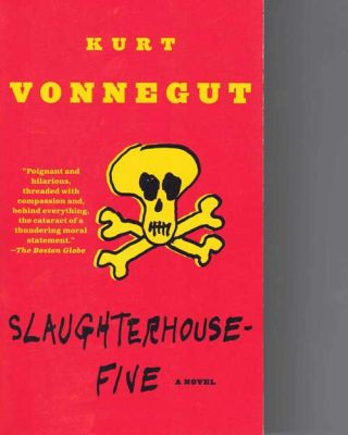 Slaughterhouse Five: Or the Children's Crusade, a Duty-Dance with Death. Kurt Vonnegut
