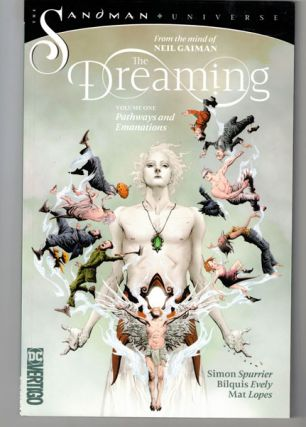 The Dreaming Volume One: Pathways and Emanations. Neil Gaiman, Simon Spurrier, Bilquis Evely
