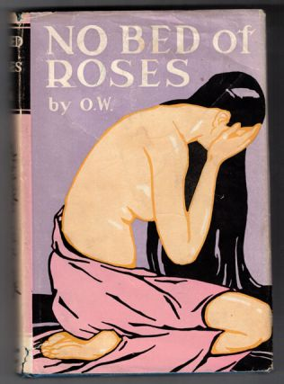 No Bed of Roses: The Diary of a Lost Soul. O. W., Marjorie Erskine Smith