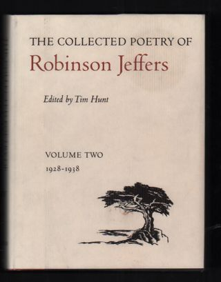 The Collected Poetry of Robinson Jeffers Volume Two: 1928-1938. Robinson Jeffers, Tim Hunt