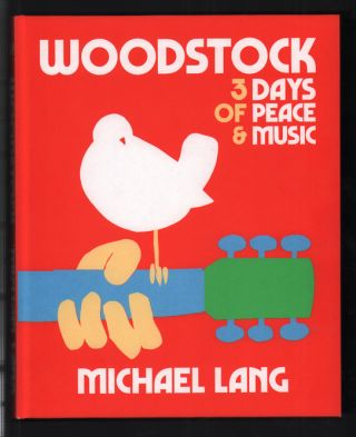 Woodstock: 3 Days of Peace & Music. Michael Lang