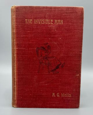 The Invisible Man: A Grotesque Romance. H. G. Wells, Herbert George