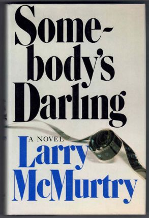 Somebody's Darling. Larry McMurtry