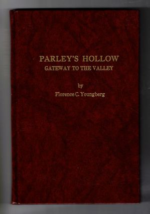 Parley's Hollow: Gateway to the Valley. Florence C. Youngberg