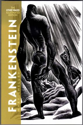 Frankenstein. Mary Shelley, Lynd Ward