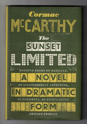 The Sunset Limited: A Novel in Dramatic Form. Cormac McCarthy