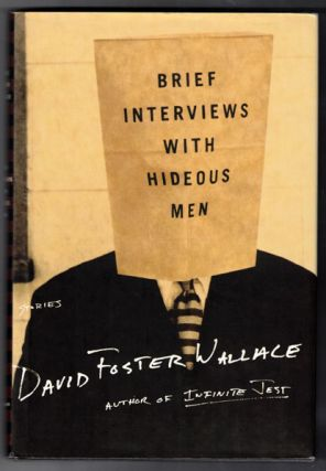 Brief Interviews with Hideous Men. David Foster Wallace
