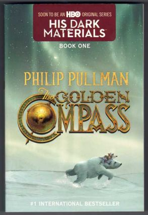 The Golden Compass: His Dark Materials. Philip Pullman