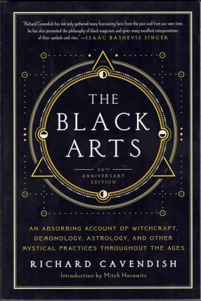 The Black Arts: An Absorbing Account of Witchcraft, Demonology, Astrology, and Other Mystical...