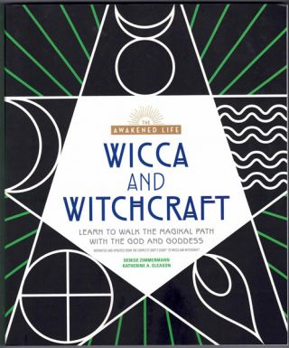Wicca and Witchcraft: Learn to Walk the Magikal Path with the God and Goddess. Denise Zimmermann,...