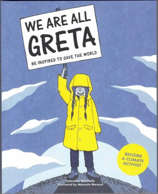 We Are All Greta: Be Inspired to Save the World. Valentina Gianella