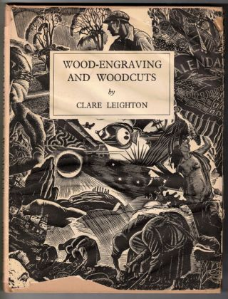 Wood-Engraving and Woodcuts. Clare Leighton