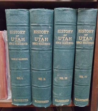 Utah Since Statehood: Historical and Biographical (4 volumes). Noble Warrum