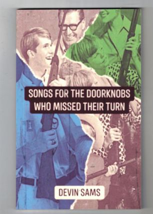 Songs for the Doorknobs Who Missed Their Turn. Devin Sams