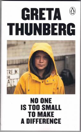No One Is Too Small to Make a Difference. Greta Thunberg
