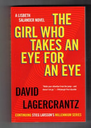 The Girl Who Takes and Eye for an Eye. David Lagercrantz